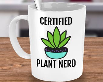 Funny Plant Lover Mug - Gardener Gifts - For Anyone who Loves Houseplants or Gardening - Certified Plant Nerd