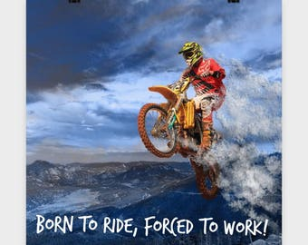 MOTORCYCLE POSTER! Biker Born to Ride, Forced to Work Funny Motorcycle Rider Gift on this 16 x 16 Poster Motorcycle Fan Wall Art