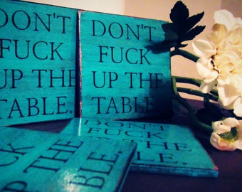 Dont Fu*% Up The Table. Wood Coasters. Bar Coasters. Outdoor Coasters. Beverage Accessories. Funny Coasters. Drinkware. Gifts