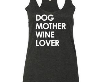 Dog Mother Wine Lover / CuteTank Top / Womens Clothing / Tank Tops for Women / Gift for Wine Lover / Dog Lover