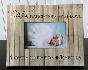 Personalized dad Picture Frame // Father's Day Gift for Dad // Daddy Gift // Dad, a Daughter's First Love