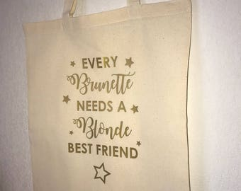Tote bag Every Brunette needs a blonde best friend choice