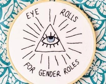 """Minimalist Black Work 'Eye Rolls For Gender Roles' Evil Eye Embroidery Hoop - 6"""""""