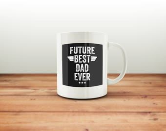 Expectant Dad Coffee Mug / Future Best Dad Ever / Funny Gift for Future Dad To Be / Baby Shower / Dad Gift / Best Dad Ever Mug / Coffee Mug