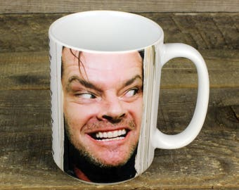 The Shining MUG Here's Johnny jack nicholson Stephen King Horror Movie Gifts Kubrick All Work No Play dull boy Overlook Hotel Writer Gift