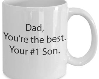 Fathers Day Gift - Father's Day Mug - Dad, You're the Best. Your #1 Son 11oz White Coffee Mug