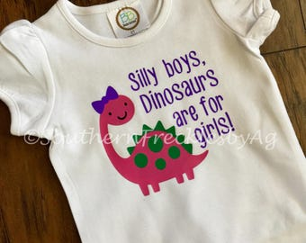 Silly Boys, Dinosaurs are for Girls shirt
