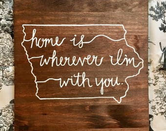 Home is Wherever I'm With You State Sign