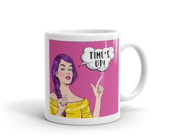Time's Up! Pop Art Design, Women's Rights, Feminist, Resistance, Empowernent Coffee Mug