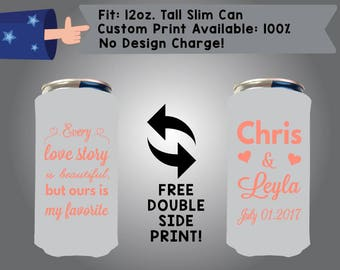 Every Love Story Is Beautiful But Ours Is My Favorite Name & Name Date 12 oz Tall Slim Can Wedding Cooler Double Side Print (12TSC-W9)