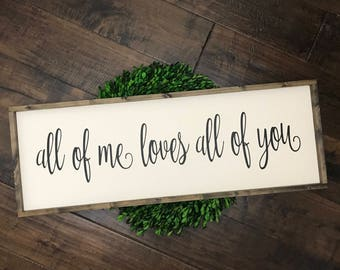All of Me Loves All of You Sign   Wood Sign   Farmhouse Style   Farmhouse Decor   Farmhouse Sign   Gift for Her   Valentines Gift   Fixer Up