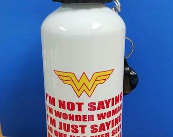 I'm Not Saying I'm Wonder Woman Aluminum Water Bottle