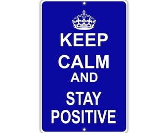 Keep Calm Stay Positive Metal Aluminum Sign
