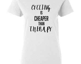 Cycling is Cheaper Then Therapy, Cycling Shirts, Cycling Shirts for Women, Bicycle Shirt, Cycling, Gifts For Cyclists, Cycling Gift