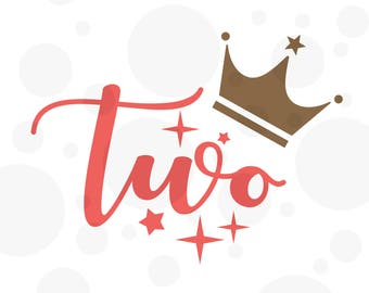 Second Birthday SVG, One SVG File, Baby Girl, Crown, Number svg, Cutting File, PNG, Cricut, Silhouette, Cut Files, Number Two, Two Years Old