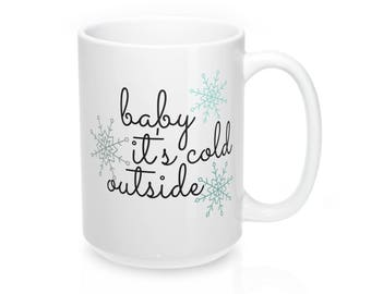 Winter Mug, Winter Coffee Mug, Baby It's Cold Outside, Stocking Stuffer, Elf Mug