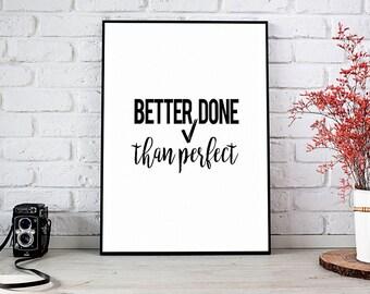Better Done Than Perfect Print, Printable Art, Printable Decor, Instant Download Digital Print, Motivational Art, Decor, Wall Art Prints