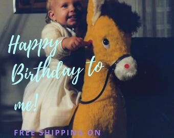 Happy bithday to me! FREE SHIPPING TODAY