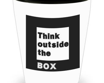 Think outside the BOX - Shot Glass