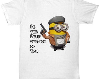 Be the Best version of you  - Funny Minions T-Shirt