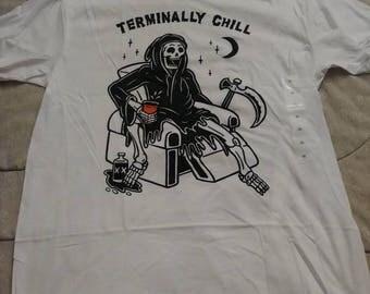 Brand new shirt Terminally Chill.