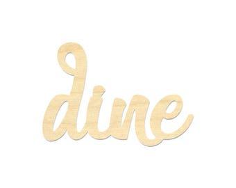 Dine Wording- Laser Cut Dine Wording