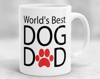 World's Best Dog Dad Mug, Gift For Dog Lovers, Mug For Dog Lovers P91