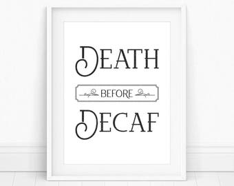 Death Before Decaf - Coffee Shop Sign, Kitchen Coffee Print, Coffee Lover Gift, Gift for Her, Gift for Him, Funny Kitchen Print