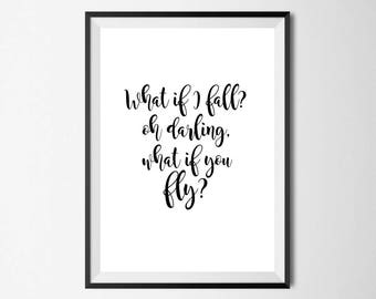 What If I Fall Wall Print - Home Decor, Home Print, Inspirational Print, Fly Print, Quote Print, Darling Print