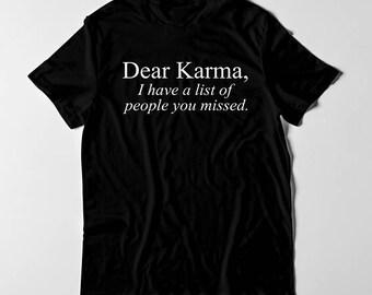 Karma Tee Unisex Shirt / Popular Shirt / Etsy Best Seller Shirt / FREE SHIPPING (US)