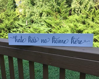 Hate has no home here, wood sign, home decor, peace, anti-hate, love is love, kindness is everything