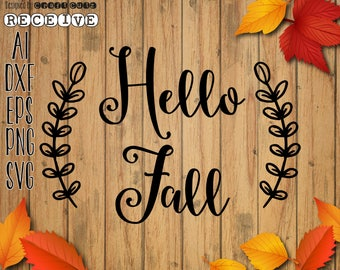 Hello Fall SVG - Fall Sign - Vector Files - Silhouette Cut Files - Cricut Cut Files - SVG
