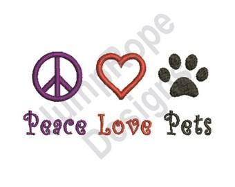 Peace Love Pets - Machine Embroidery Design