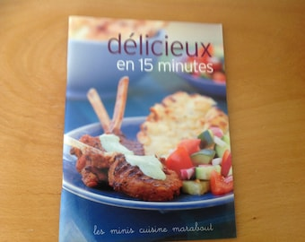 """""""Delicious in 15 minutes"""" kitchen minis 30 recipes"""