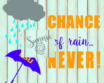 Chance of Rain NEVER Tigers SVG File