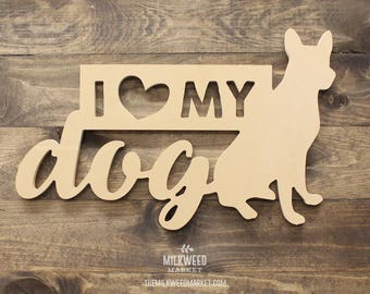 I Love My Dog Cutout Sign, Unfinished