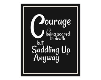 Famous Quote-John Wayne-Courage Is Being Scared To Death But Saddling Up Anyway-Printable Download-Quotes For Your Walls-Instant Download
