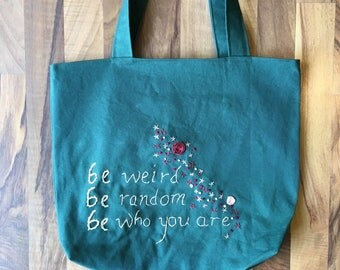 Be weird, be random, be who you are canvas tote bag