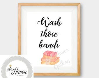 Wash Those Hands, Wash Hands Sign, Bathroom Print, Bathroom Sign, PRINTABLE Art, Bathroom Wall Art, Wash Hands Printable