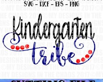 Kindergarten Tribe SVG file / Kindergarten svg / School Cutting file for Silhouette or Cricut / cut file / teacher svg / teacher cut file