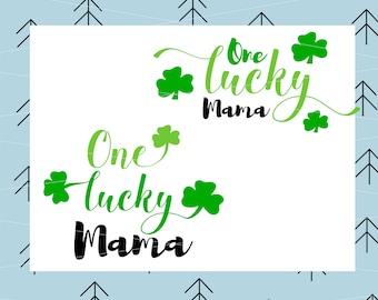 St. Patrick's Day Svg One Lucky Mama SVG Clover Svg Shamrock Svg Cutting File svg file for Cricut Silhouette cut file svg dxf eps png lfvs