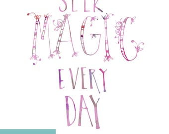 Seek Magic Every Day - Hand-lettered Printable Wall Decor - Digital Download