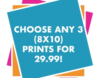 Pick 3, Choose Your Own Print, 3 Prints 8X 10 Size, ANY 3 Prints In Shop, 3 Varieties Of Any Prints, Shop For 3 Now, Pick Three Prints