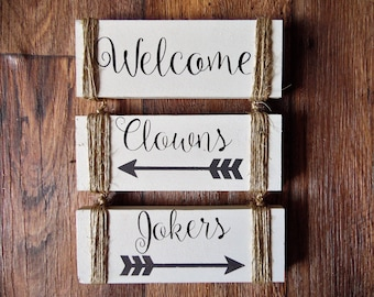 Welcome Sign, Clowns to the Left, Jokers to the Right