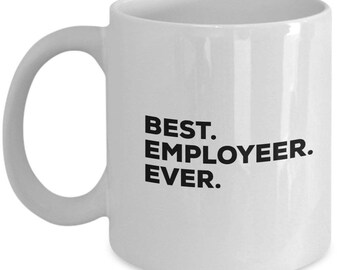 Best Employee Ever, Employee Coffee Mug, Gift for Employee , Employee Mug,  Employee Present, Birthday Anniversary Gift