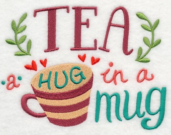 Tea: A Hug in a Mug, Embroidered Tea Towel, Dish Towel, Tea Kitchen Decoration, Kitchen Accessory, Housewarming Gift