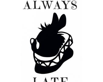 Alice In Wonderland: Always Late