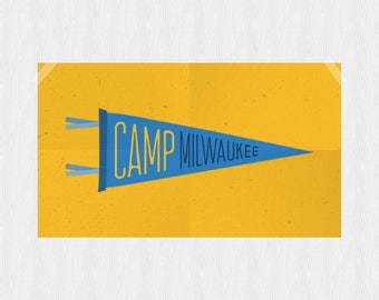 Camp Milwaukee | Wisconsin | State | City | Pennant | Poster | Print