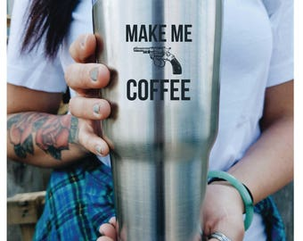 Make Me Coffee Custom Engraved Tumbler with lid PERSONALIZED Gift Idea etched yeti tumbler Rambler 30 ounce steel tumbler