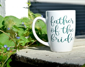 Father of the Bride Gift - Parents of the Bride Gift - Father of the Bride Mug - Father of the Groom Gift - Bridal Parents Gift